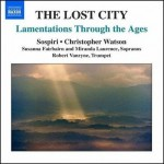 THE LOST CITY / LAMENTATIONS THROUGH THE AGES