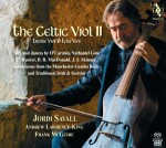 The Celtic Viol Volume II / Jordi Savall