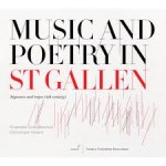 MUSIC AND POETRY IN ST GALLEN / ENSEMBLE GILLES BINCHOIS