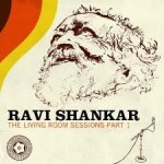 RAVI SHANKAR / THE LIVING ROOM SESSIONS PART 1