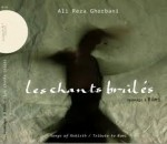 LES CHANTS BRULES / ALI REZA GHORBANI
