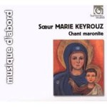 TRADITIONAL MARONITE CHANT / SOEUR MARIE KEYROUZ