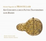 Monteclair /  Six Concerts a deux Flutes / 2CD
