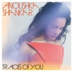 TRACES OF YOU / ANOUSHKA SHANKAR