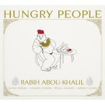 HUNGRY PEOPLE / RABIH ABOU-KHALIL