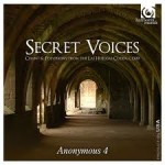 SECRET VOICES / ANONYMOUS 4
