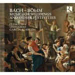 MUSIC FOR WEDDINGS AND OTHER FESTIVITIES / BACH / BOHM