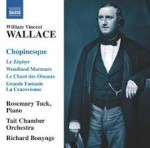 CHOPINESQUE / WILLIAM VINCENT WALLACE