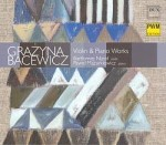VIOLIN AND PIANO WORKS / GRAŻYNA BACEWICZ