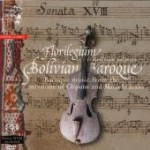 Bolivian Baroque. Baroque music from the missions of Chiquitos and Moxos Indians / Florilegium & Bolivian soloists