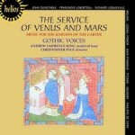 THE SERVICE OF VENUS AND MARS / GOTHIC VOICES