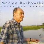 MARIAN BORKOWSKI / SOLOS AND DUETS