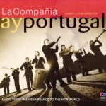 Ay Portugal - Music from the Renaissance to the New World