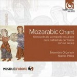 MOZARABIC CHANT / ENSEMBLE ORGANUM