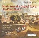 MUSIC FROM THE CHAPEL ROYAL / THE SIXTEEN