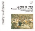 LES CRIS DE PARIS / ENSEMBLE CLEMENT JANEQUIN