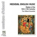 MEDIEVAL ENGLISH MUSIC / HILLIARD ENSEMBLE