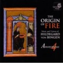 THE ORIGIN OF FIRE / HILDEGARDA VON BINGEN / ANONYMOUS 4