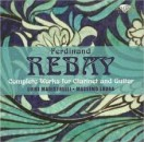 COMPLETE WORKS FOR CLARINET AND GUITAR / FERDINAND REBAY