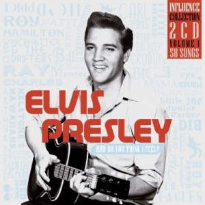 HOW DO YOU THINK I FEEL / ELVIS PRESLEY / 2 CD